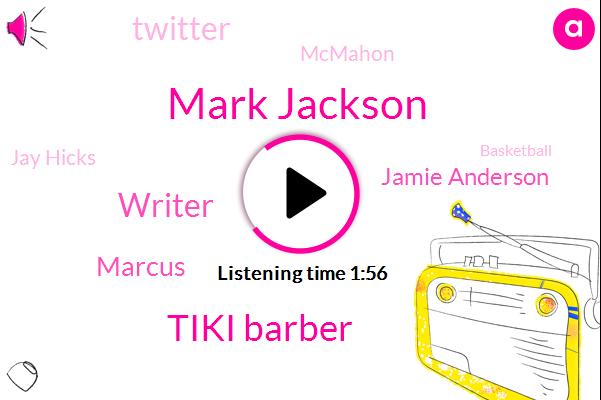 Mark Jackson,Tiki Barber,Writer,Marcus,Jamie Anderson,Twitter,Mcmahon,Jay Hicks,Basketball,RAY,Josh