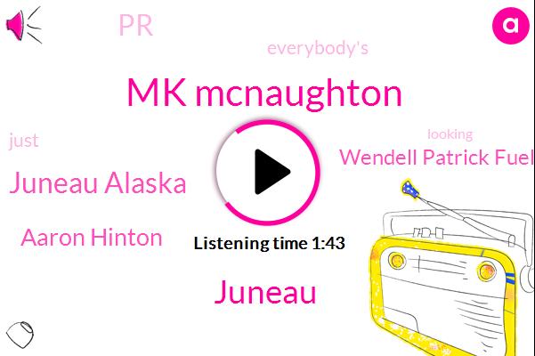 Mk Mcnaughton,Juneau,Juneau Alaska,Aaron Hinton,Wendell Patrick Fuel