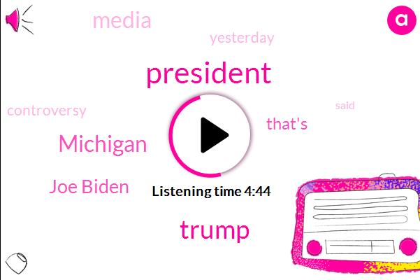 President Trump,Michigan,Joe Biden,Donald Trump