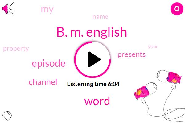 B. M. English