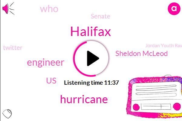 Halifax,Hurricane,Engineer,United States,Sheldon Mcleod,Senate,Twitter,Jordan Youth Rawlings,Jordan,Saxby Gale,Shelton,Dory,Nova Scotia,Google,Toronto,Spotify,Doreen,Arthur