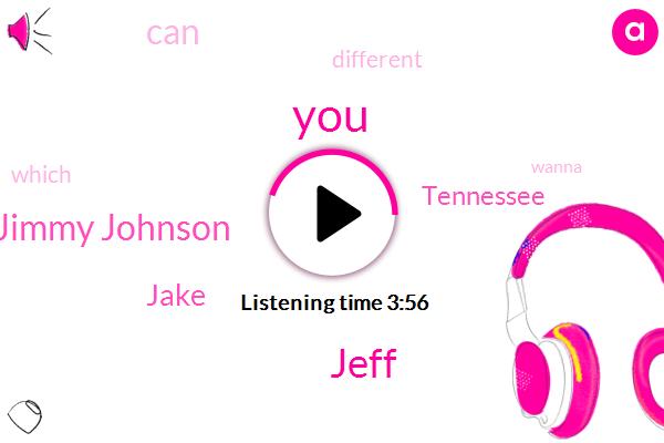 Jeff,Jimmy Johnson,Jake,Tennessee