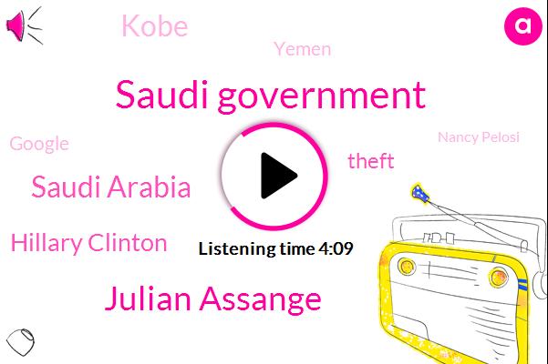 Saudi Government,Julian Assange,Saudi Arabia,Hillary Clinton,Theft,Kobe,Yemen,Google,Nancy Pelosi,Qatar,Facebook,Casale G,Khashoggi