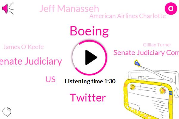 Twitter,Boeing,Senate Judiciary,United States,Senate Judiciary Committee,Jeff Manasseh,American Airlines Charlotte,James O'keefe,Gillian Turner,New York Post,Big Tex,GOP,CEO,Facebook,Biden