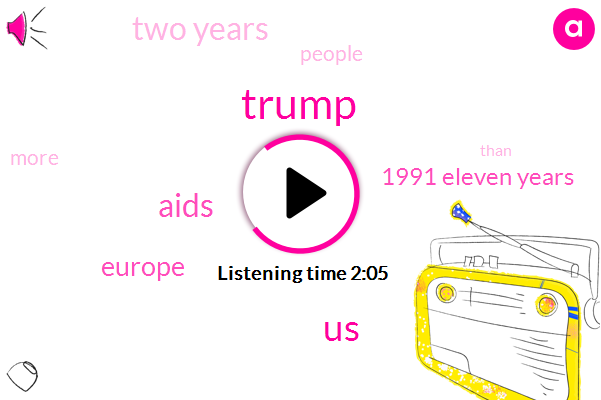 Donald Trump,United States,Aids,Europe,1991 Eleven Years,Two Years