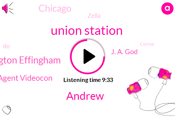 Union Station,Andrew,Eddington Effingham,Jarvis Resistance Agent Videocon,J. A. God,Chicago,Zella,Correa,Washington
