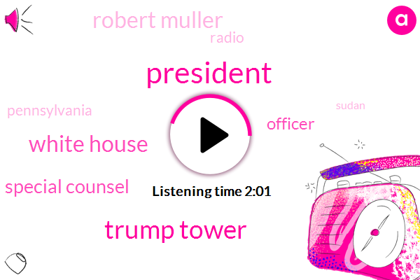 President Trump,Trump Tower,White House,Special Counsel,Officer,Robert Muller,Radio,Pennsylvania,Sudan,Twitter,Office Depot,West Chester,Jackie Quinn,Washington,Administration,Congressional,Moscow,Access,Senator Al Franken,Harassment,Hollywood,The Associated Press,Baltimore,Presidential Race,Roy More