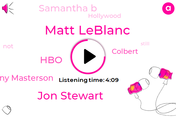 Matt Leblanc,Jon Stewart,HBO,Danny Masterson,Colbert,Samantha B,Hollywood