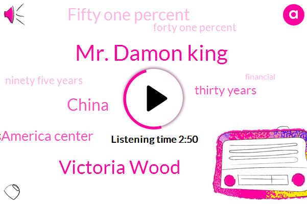 Mr. Damon King,Victoria Wood,China,Transamerica Center,Thirty Years,Fifty One Percent,Forty One Percent,Ninety Five Years