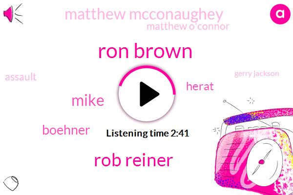 Ron Brown,Rob Reiner,Mike,Boehner,Herat,Matthew Mcconaughey,Matthew O'connor,Assault,Gerry Jackson,Gina Barberi,New York,Fred Dipper,Murder,100 Percent