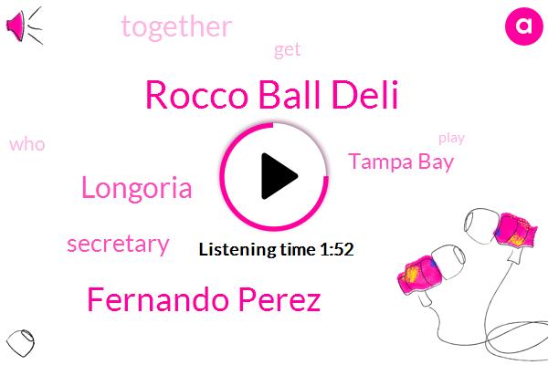 Rocco Ball Deli,Fernando Perez,Longoria,Secretary,Tampa Bay
