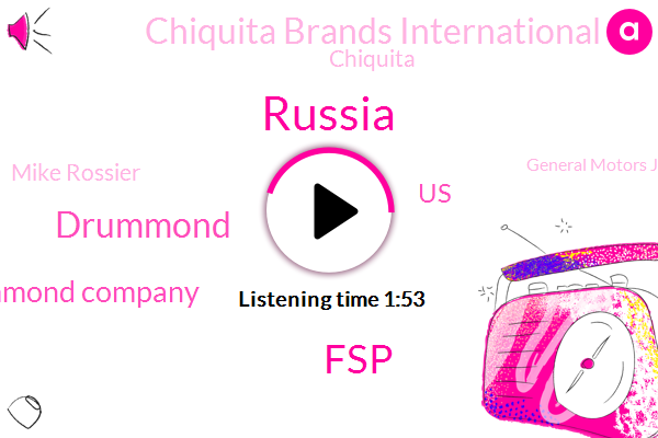 Russia,FSP,Drummond,Drummond Company,United States,Chiquita Brands International,Chiquita,Mike Rossier,General Motors Jato,Fsba,Congo,Alyssa,North America,Prosecutor,BBC,Moscow,Houston