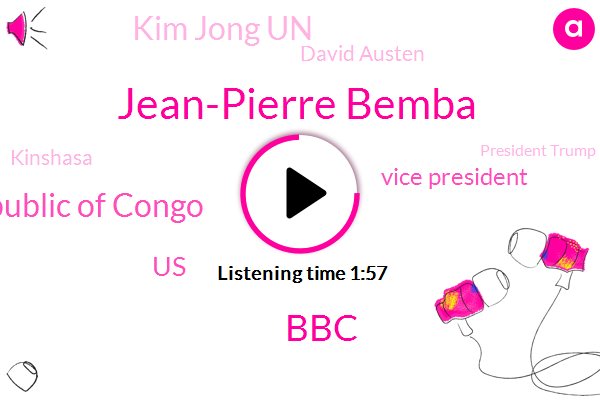 Jean-Pierre Bemba,Democratic Republic Of Congo,BBC,United States,Vice President,Kim Jong Un,David Austen,Kinshasa,President Trump,Zimbabwe,Zanu,Sweden,Stockholm,Townsville,NBC,Denmark,Durango,North Korea,Ten Years