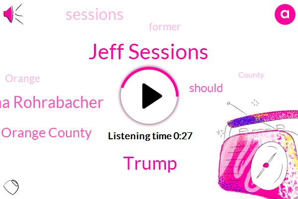 Jeff Sessions,President Trump,Donald Trump,Attorney,Baeck Temple,KNX,Orange County,San Bernardino,Dana Rohrabacher,LA,Joshua Hafner,Congressman,LEO,Bill,Brian,Representative,FOX,Thirty-Seven-Year,Three Minutes