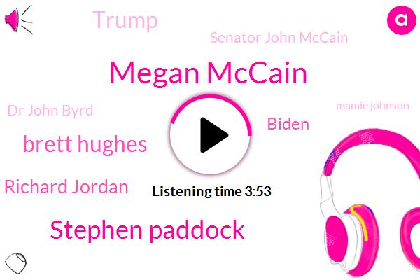 NBC,Portland,Megan Mccain,Stephen Paddock,United States,Mexico,Brett Hughes,Richard Jordan,Northern California,Pentagon,Biden,Donald Trump,Senator John Mccain,Dr John Byrd,Las Vegas,Finland,Mamie Johnson,NYC