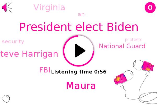 President Elect Biden,FBI,National Guard,Virginia,Maura,Steve Harrigan,FOX