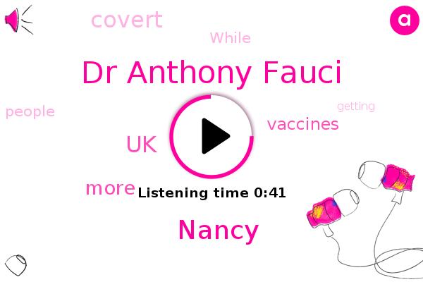 UK,Dr Anthony Fauci,Nancy