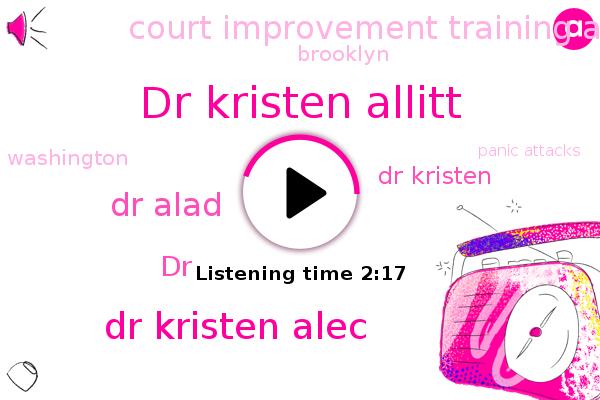 Dr Kristen Allitt,Dr Kristen Alec,Dr Alad,Panic Attacks,Brooklyn,Court Improvement Training Academy,DR,Dr Kristen,Washington