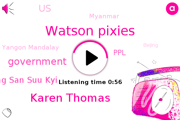 Government Of Aung San Suu Kyi,Yangon Mandalay,Myanmar,Watson Pixies,PPL,United States,Beijing,Government,Karen Thomas