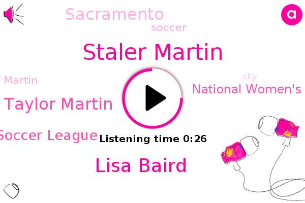 Staler Martin,National Women's Soccer League,Lisa Baird,Sacramento,Taylor Martin,Soccer,Kfbk