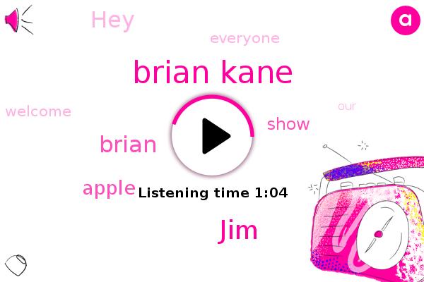 Apple,Brian Kane,JIM,Brian