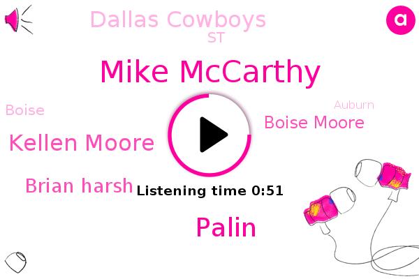 Mike Mccarthy,Palin,Kellen Moore,Dallas Cowboys,Brian Harsh,ST,Boise,Boise Moore,Auburn,Idaho,Dallas
