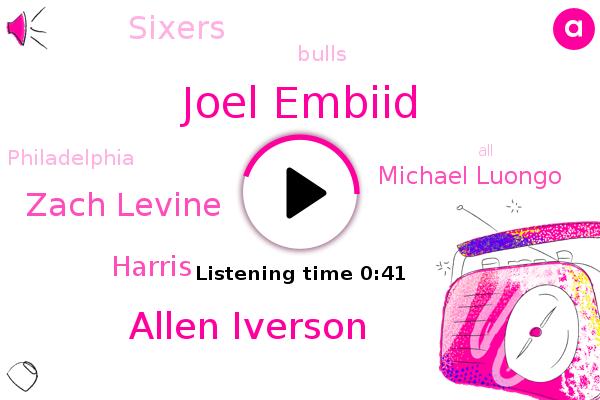 Joel Embiid,Sixers,Allen Iverson,Zach Levine,Harris,Michael Luongo,Bulls,Philadelphia