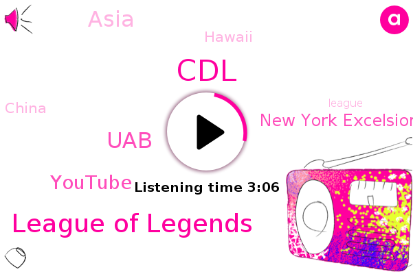 CDL,New York Excelsior,League Of Legends,Asia,Hawaii,UAB,Youtube,China