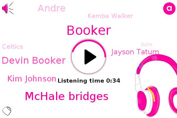 Mchale Bridges,Devin Booker,Celtics,Kim Johnson,Suns,Jayson Tatum,Booker,Andre,Kemba Walker,Boston
