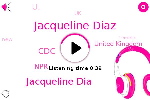 Jacqueline Diaz,United Kingdom,CDC,U.,NPR,Jacqueline Dia,UK