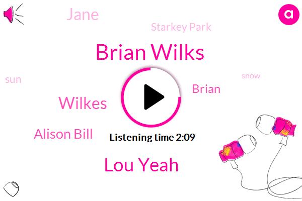 Starkey Park,Brian Wilks,Lou Yeah,Wilkes,Alison Bill,Brian,Jane,SUN