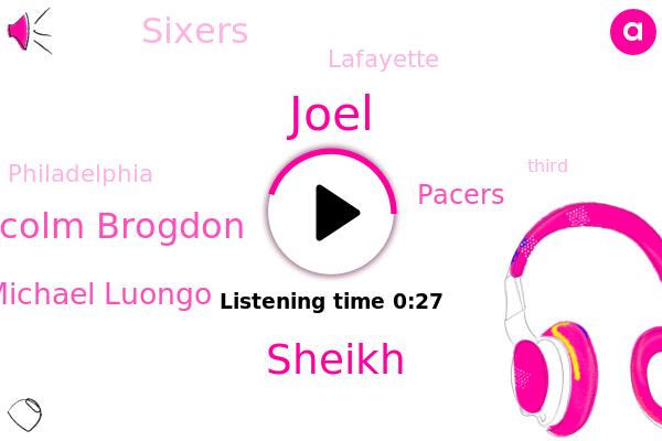 Sixers,Pacers,Joel,Lafayette,Sheikh,Malcolm Brogdon,Michael Luongo,Philadelphia