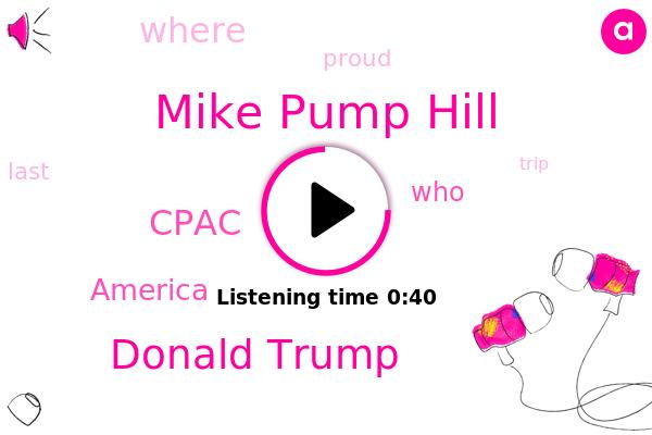 Mike Pump Hill,Cpac,Donald Trump,America