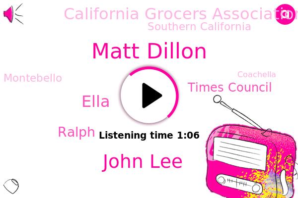 Times Council,Matt Dillon,Southern California,John Lee,Montebello,Long Beach,Coachella,Ella,California Grocers Association,Ralph