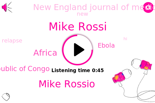 Ebola,Mike Rossi,Democratic Republic Of Congo,New England Journal Of Medicine,Africa,Mike Rossio