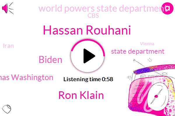 Iran,State Department,Hassan Rouhani,World Powers State Department,Vienna,Ron Klain,Biden,CBS,U.,Ben Thomas Washington