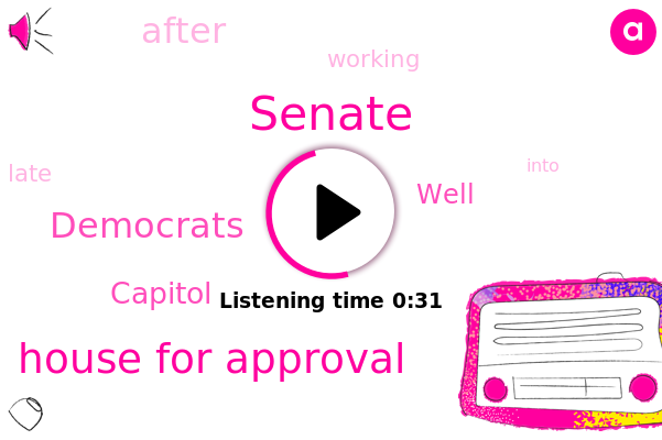 Senate,House For Approval