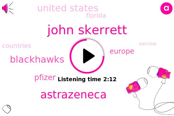John Skerrett,Astrazeneca,Blackhawks,Europe,Pfizer,United States,Florida