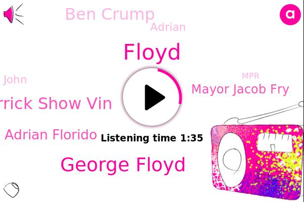 George Floyd,Floyd,Derrick Show Vin,Adrian Florido,Minneapolis,Mayor Jacob Fry,MPR,Ben Crump,Adrian,City Council,U.,John