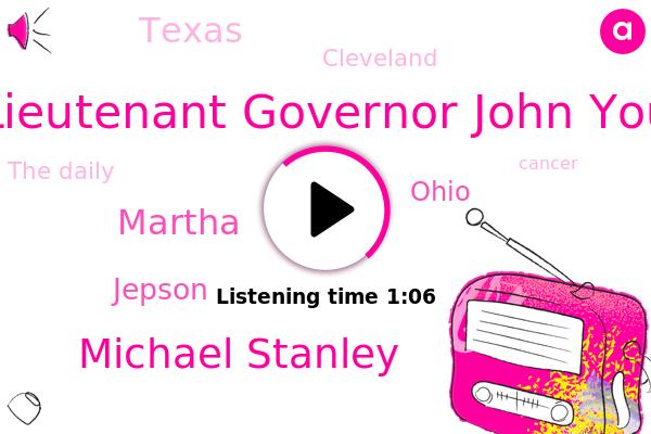 Lieutenant Governor John You,Ohio,Cleveland,The Daily,Michael Stanley,Texas,Martha,Jepson,Cancer