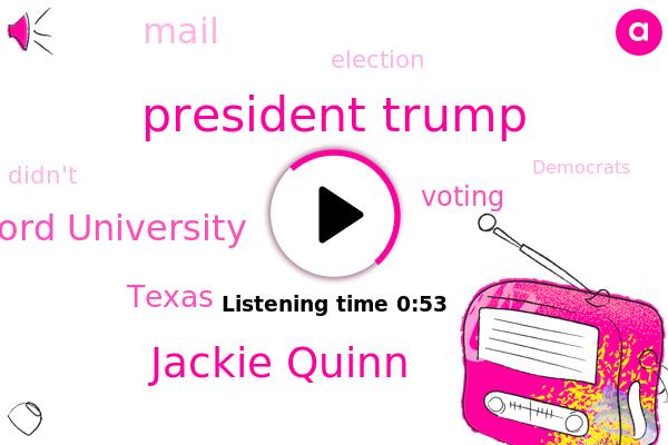 Stanford University,President Trump,Texas,Jackie Quinn