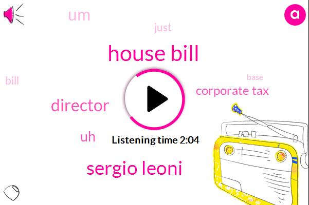 House Bill,Sergio Leoni,Director,Corporate Tax
