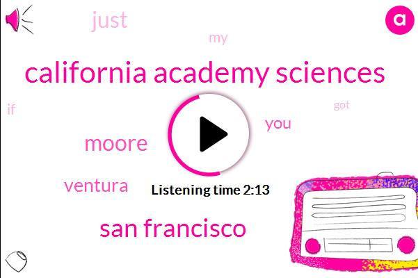 California Academy Sciences,San Francisco,Moore,Ventura