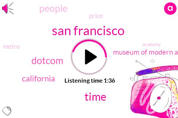 San Francisco,Time,Dotcom,California,Museum Of Modern Art,People,Price,Metro,Academy
