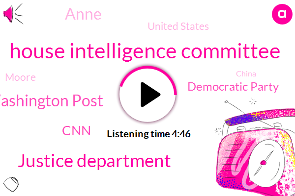House Intelligence Committee,Justice Department,Washington Post,CNN,Democratic Party,Anne,United States,Moore,China,Two Years
