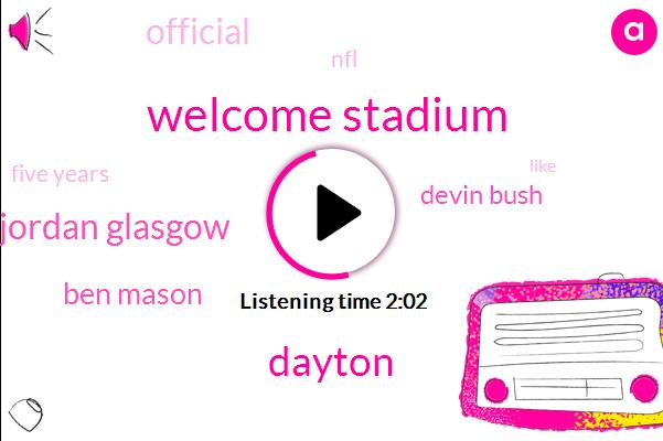 Welcome Stadium,Dayton,Jordan Glasgow,Ben Mason,Devin Bush,Official,NFL,Five Years