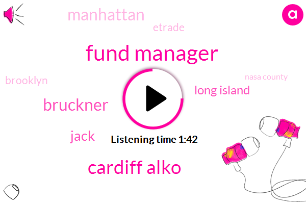 Fund Manager,Cardiff Alko,Bruckner,Jack,Long Island,Manhattan,Etrade,Brooklyn,Nasa County,Hyde Park,Queensboro Bridge,Fivemilliondollar