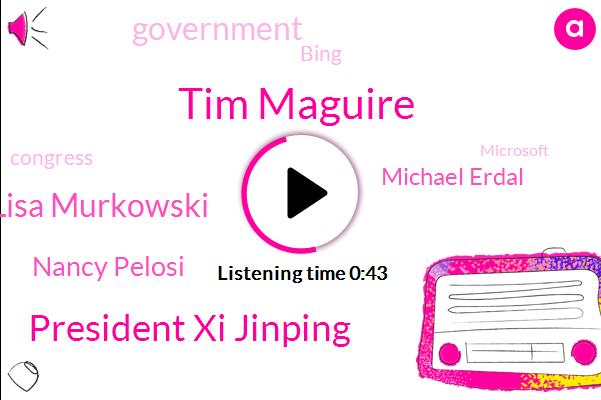 Government,AP,Tim Maguire,Bing,Microsoft,Florida,President Xi Jinping,Lisa Murkowski,Amazon Barnes,Congress,Nancy Pelosi,Alaska,White House,Associated Press,Hurricane Katrina,Michael Erdal