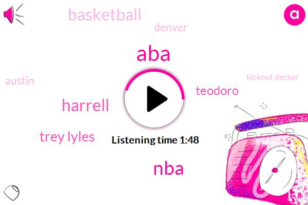 ABA,NBA,Harrell,Trey Lyles,Teodoro,Basketball,Denver,Austin,Kickout Decker,Plumbly,Wilt Barton Barton,Chandler,Wilson,Williams,Three Three Percent,Two Minutes,Ten Years