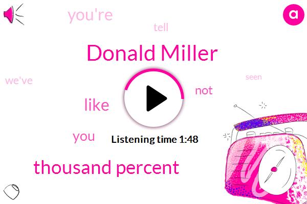 Donald Miller,Thousand Percent